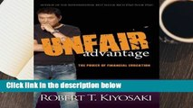 Unfair Advantage: The Power of Financial Education  For Kindle