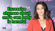 Excessive shyness about one's own body is harmful: Swara Bhaskar