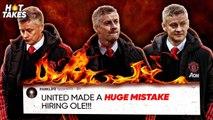 """Manchester United Shouldn't Have Hired Ole Gunnar Solskjaer""   #HotTakes"