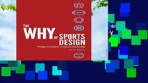 [MOST WISHED]  The Why of Sports Design: Design Principles in Sports Marketing by Mr. Steve Wilson