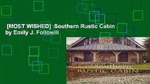 [MOST WISHED]  Southern Rustic Cabin by Emily J. Followill
