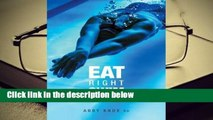 Popular Eat Right, Swim Faster: Nutrition for Maximum Performance - Abby Knox