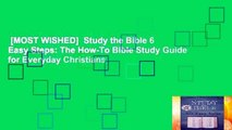 [MOST WISHED]  Study the Bible 6 Easy Steps: The How-To Bible Study Guide for Everyday Christians