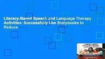 Literacy-Based Speech and Language Therapy Activities: Successfully Use Storybooks to Reduce