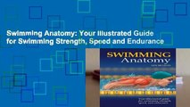 Swimming Anatomy: Your Illustrated Guide for Swimming Strength, Speed and Endurance