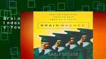 Brainwashed: How Universities Indoctrinate America s Youth