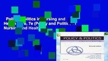Policy   Politics in Nursing and Health Care, 7e (Policy and Politics in Nursing and Health)