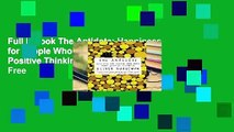 Full E-book The Antidote: Happiness for People Who Can't Stand Positive Thinking  For Free