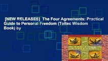[NEW RELEASES]  The Four Agreements: Practical Guide to Personal Freedom (Toltec Wisdom Book) by