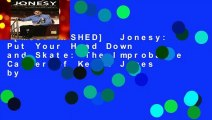 [MOST WISHED]  Jonesy: Put Your Head Down and Skate: The Improbable Career of Keith Jones by