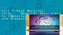 Full E-book Maternal, Fetal,   Neonatal Physiology, 5e (Maternal Fetal and Neonatal Physiology)