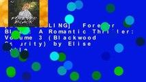 [BEST SELLING]  Forever Black: A Romantic Thriller: Volume 3 (Blackwood Security) by Elise Noble