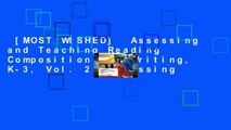 [MOST WISHED]  Assessing and Teaching Reading Composition and Writing, K-3, Vol. 2 (Assessing