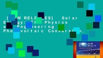 [NEW RELEASES]  Solar Energy: The Physics and Engineering of Photovoltaic Conversion,