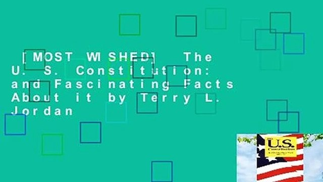 [MOST WISHED]  The U. S. Constitution: and Fascinating Facts About it by Terry L. Jordan