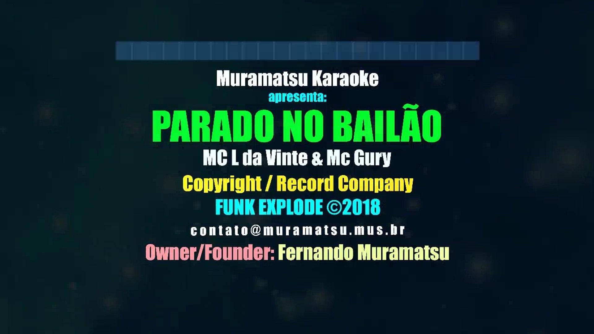 Mc L da Vinte & Mc Gury - Parado no Bailão - Muramatsu Karaoke