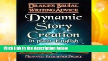 Dynamic Story Creation in Plain English: Drake s Brutal Writing Advice: Volume 1