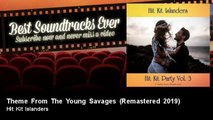 Hit Kit Islanders - Theme From The Young Savages - Remastered 2019