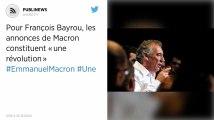 Pour François Bayrou, les annonces de Macron constituent «une révolution»