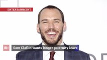 Sam Claflin Thinks Men Need Longer Paternity Leave