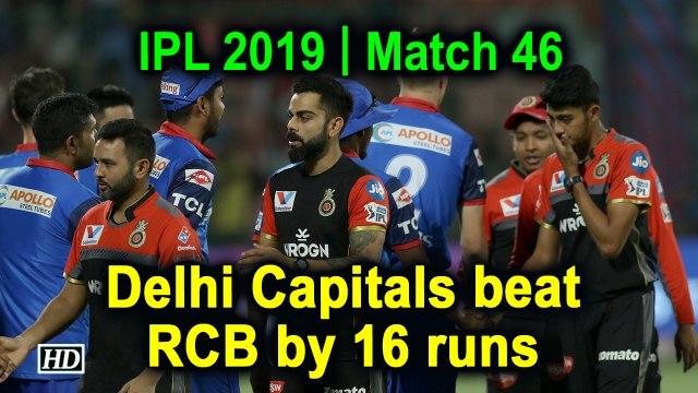 IPL 2019 | Match 46 | Delhi Capitals beat RCB by 16 runs