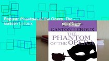 Popular Phantom of the Opera, The - Gaston Leroux