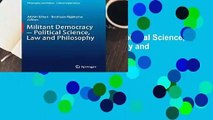 R.E.A.D Militant Democracy - Political Science, Law and Philosophy (Philosophy and Politics -