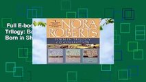 Full E-book  Nora Roberts - Born in Trilogy  Born in Fire, Born in Ice, Born in Shame Complete