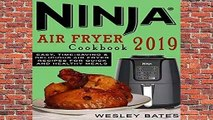 R.E.A.D Ninja Air Fryer Cookbook 2019: Easy, Time-Saving   Delicious Air Fryer Recipes For Quick
