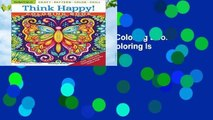 [GIFT IDEAS] Think Happy! Coloring Book: Craft, Pattern, Color, Chill (Coloring Is Fun) by