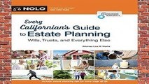 R.E.A.D Every Californian s Guide to Estate Planning: Wills, Trust   Everything Else D.O.W.N.L.O.A.D