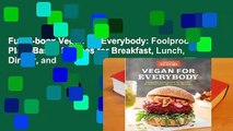 Full E-book Vegan for Everybody: Foolproof Plant-Based Recipes for Breakfast, Lunch, Dinner, and