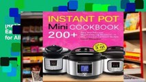 [Read] Instant Pot Mini Cookbook: 200+ Easy and Delicious Mouthwatering Recipes for All Mini