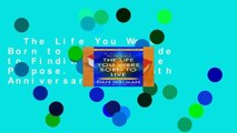 The Life You Were Born to Live: A Guide to Finding Your Life Purpose. Revised 25th Anniversary