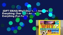 [GIFT IDEAS] Why? Over 1,111 Answers to Everything: Over 1,111 Answers to Everything (Fun Facts)