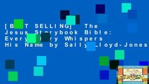 [BEST SELLING]  The Jesus Storybook Bible: Every Story Whispers His Name by Sally Lloyd-Jones