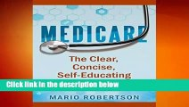 Medicare: The Clear, Concise, Self-Educating Guide
