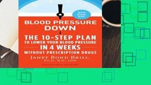 [MOST WISHED]  Blood Pressure Down: The 10-Step Plan to Lower Your Blood Pressure in 4