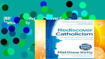[BEST SELLING]  Rediscover Catholicism by Matthew Kelly