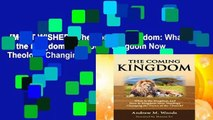 [MOST WISHED]  The Coming Kingdom  What Is the Kingdom and How Is Kingdom Now Theology Changing