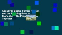 About For Books  Farmer Herman and the Flooding Barn: A Story about 344 People Working Together