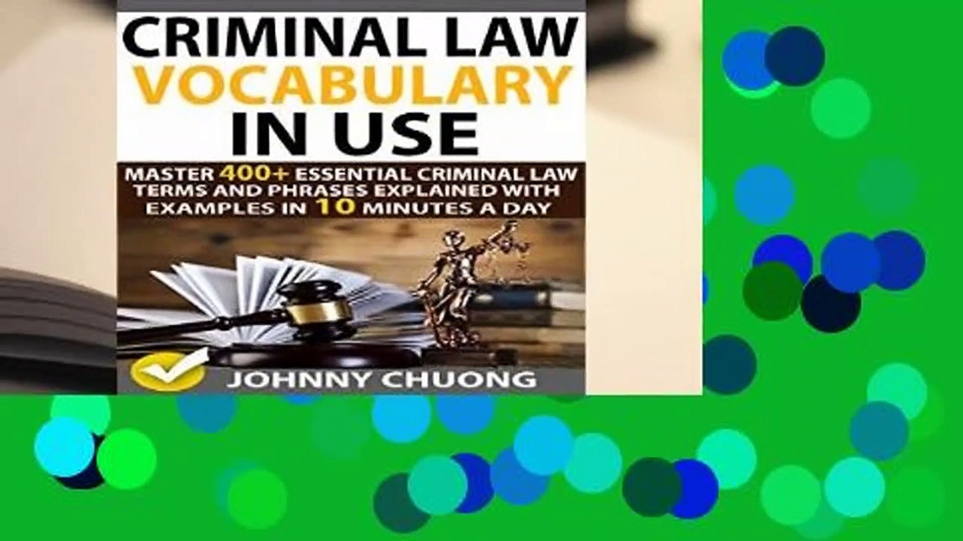 Criminal Law Vocabulary In Use Master 400 Essential Criminal Law Terms And Phrases Explained With Examples In 10 Minutes A Day