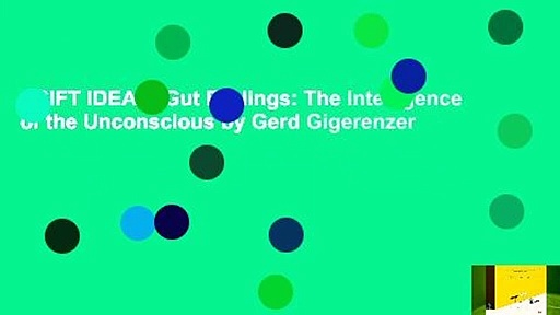 [GIFT IDEAS] Gut Feelings: The Intelligence of the Unconscious by Gerd Gigerenzer