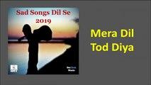 Ritesh Dalal , Sakshi - Mera Dil Tod Diya| Audio Song | Sad Songs Dil Se 2019
