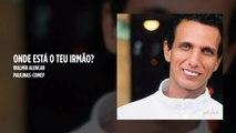 Walmir Alencar - Onde está o teu irmão? - (Playback)