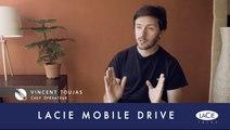 LaCie Talks #08 - LaCie Mobile Drive avec Vincent Toujas