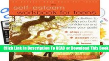 [Read] Self-Esteem Workbook for Teens: Activities to Help You Build Confidence and Achieve Your