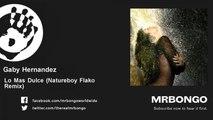 Gaby Hernandez - Lo Mas Dulce - Natureboy Flako Remix