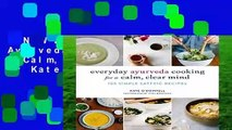 [NEW RELEASES]  Everyday Ayurveda Cooking For A Calm, Clear Mind by Kate O Donnell