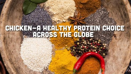 Chicken - A Healthy Protein Choice Across the Globe
